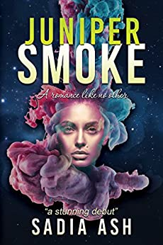Juniper Smoke: Part I & II by [Ash, Sadia]