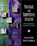 img - for Strategic and Competitive Analysis: Methods and Techniques for Analyzing Business Competition by Craig S. Fleisher (2002-04-08) book / textbook / text book