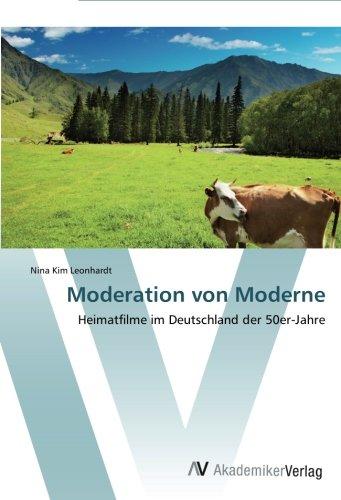 Moderation von Moderne: Heimatfilme im Deutschland der 50er-Jahre (German Edition) pdf