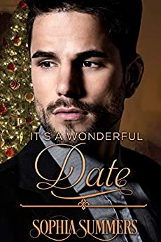 It's a Wonderful Date: Sweet Christmas Romance (Love for the Holidays Book 2) by [Summers, Sophia]