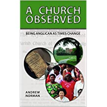 A Church Observed: Being Anglican As Times Change