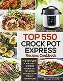 Top 550 Crock Pot Express Recipes Cookbook: The Complete Crock Pot Express Cookbook for Quick and...