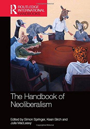The Handbook Of Neoliberalism (Routledge International Handbooks)
