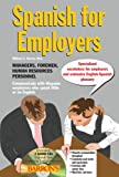 Spanish for Employers with Audio CDs, William C. Harvey, 0764195409