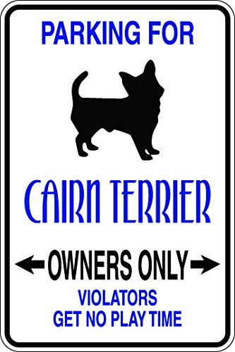 Slap-Art Parking for Cairn Terrier owners only violators get no play time 8x12 funny novelty metal aluminum sign