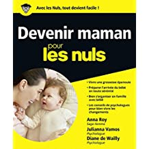 Devenir maman pour les Nuls (French Edition)