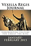 vexilla regis journal confronting culture for christ the king volume 2