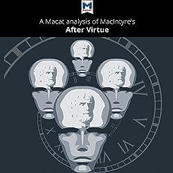 A Macat Analysis of Alasdair MacIntyre's After Virtue