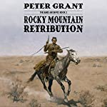 Rocky Mountain Retribution: The Ames Archives, Book 2 | Peter Grant
