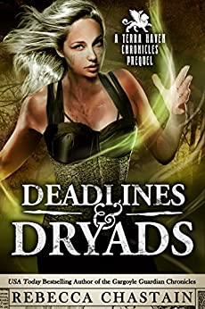 Deadlines & Dryads: a Terra Haven Chronicles Prequel by [Chastain, Rebecca]
