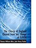 img - for The Church of England Cleared from the Charge of Schism book / textbook / text book