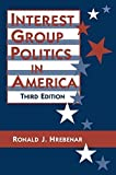 img - for Interest Group Politics in America (44) by Ronald J. Hrebenar (1997-02-21) book / textbook / text book