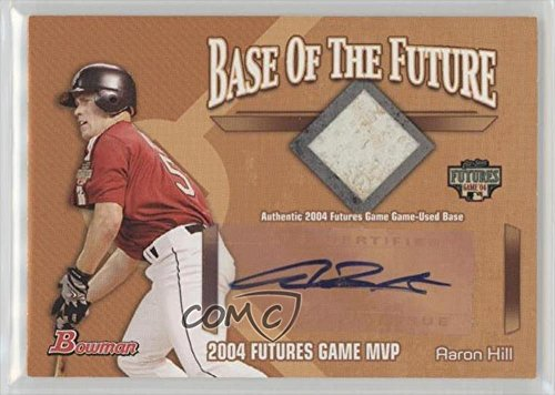 Aaron Hill (Baseball Card) 2005 Bowman - Base of the Future - [Autographed] #FGAB-AH