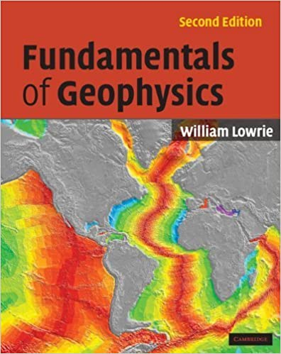 [ Fundamentals of Geophysics By Lowrie, William ( Author ) 2007 ]