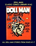 img - for Doll Man: Classic Comics Library #162: All Doll Man and Only Doll Man Stories From Issues #1-7 --- The Great Exploits of the Mighty-Mite! - Over 350 Pages - All Stories - No Ads book / textbook / text book