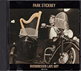 Park Stickney, Overdressed Late Guy 1995 10 Track Import