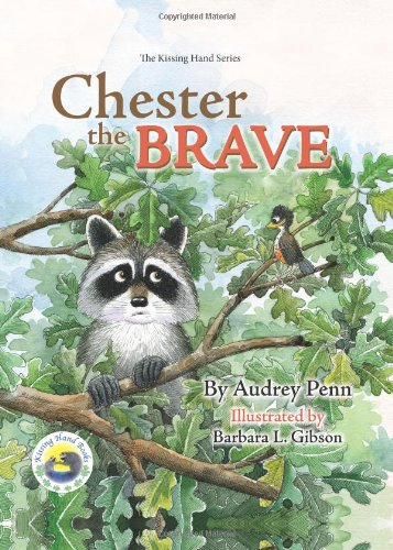 Chester The Brave (The Kissing Hand Series)