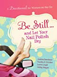 Be Still and Let Your Nail Polish Dry, Andrea Boeshaar and Sandra D. Bricker, 1935416219