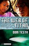The Web of Titan, Dom Testa, 0765360780