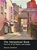 The Hampstead Book: The A-Z of Its History and People