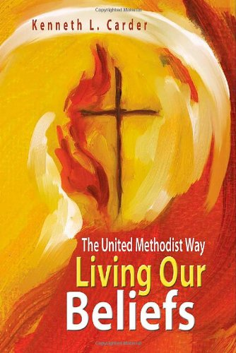 living-our-beliefs-the-united-methodist-way