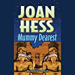 Mummy Dearest: The Claire Malloy Mysteries, Book 17 | Joan Hess