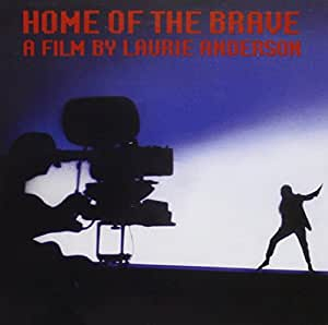 Home Of The Brave: A Film By Laurie Anderson (1986 Film)