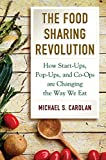 img - for The Food Sharing Revolution: How Start-Ups, Pop-Ups, and Co-Ops are Changing the Way We Eat book / textbook / text book