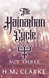 The Hainathan Cycle: Act Three - The Coronation: Season One