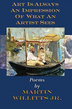 Art Is Always an Impression of What an Artist Sees: Poetry