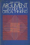 img - for Argument: A Guide to Critical Thinking by Perry Weddle (1978-01-01) book / textbook / text book