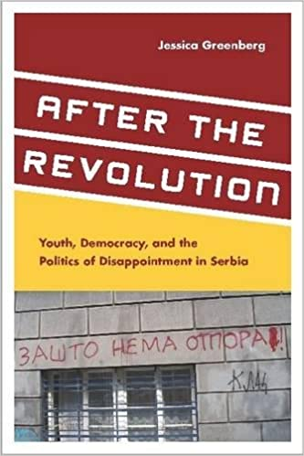 After the revolution youth democracy and the politics of after the revolution youth democracy and the politics of disappointment in serbia 1st edition fandeluxe Choice Image