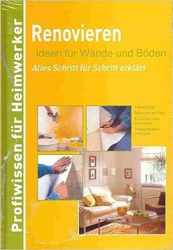 Renovieren   Ideen Für Wände Und Böden   Alles Schritt Für Schritt Erklärt  (P...: Amazon.co.uk: Noname: 9783625119210: Books
