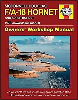 McDonnell Douglas F/A-18 Hornet and Super Hornet: An insight