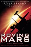 Roving Mars: Spirit, Opportunity, and the Exploration of the Red Planet