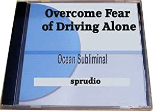 how to overcome fear of driving alone