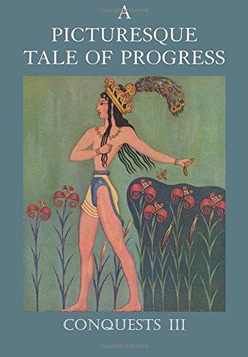 A Picturesque Tale of Progress: Conquests III (Volume 3) pdf epub