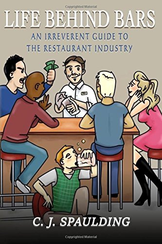 Life Behind Bars: An Irreverent Guide to the Restaurant Industry pdf epub