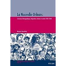 La Nouvelle-Orléans: Croissance démographique, intégrations urbaine et sociale (1803-1860)