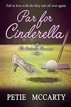 Par for Cinderella (The Cinderella Romances Book 3) by [McCarty, Petie]