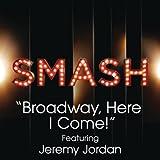 Broadway, Here I Come! (Smash Cast Version) [Feat. Jeremy Jordan]