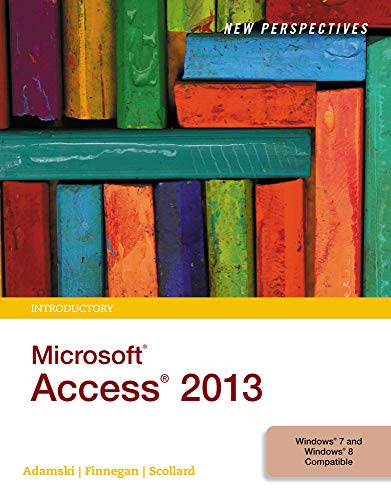 New Perspectives on Microsoft Access 2013, Introductory (New Perspectives Series)