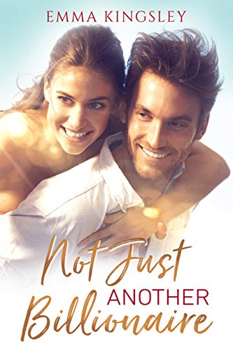 Not Just Another Billionaire: Clean Inspirational Romance cover