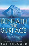 img - for Beneath the Surface: Steering Clear of the Dangers That Could Leave You Shipwrecked book / textbook / text book