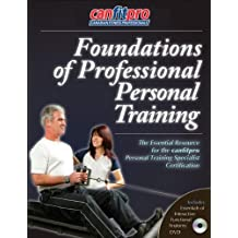 Foundations of Professional Personal Training With DVD by Canadian Fitness Professionals Inc. (Can-Fit-Pro) (2012) Paperback