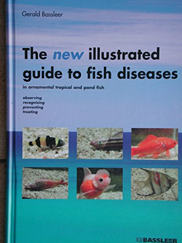The new illustrated guide to fish diseases: Freshwater fish diseases: observing, recognizing, diagnosing,  preventing and  treatments