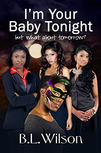 Book: I'm Your Baby Tonight - but what about tomorrow? by B.L. Wilson