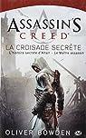 Assassin's Creed, tome 3 : La croisade secrète par Oliver Bowden