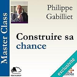Construire sa chance(Master Class)