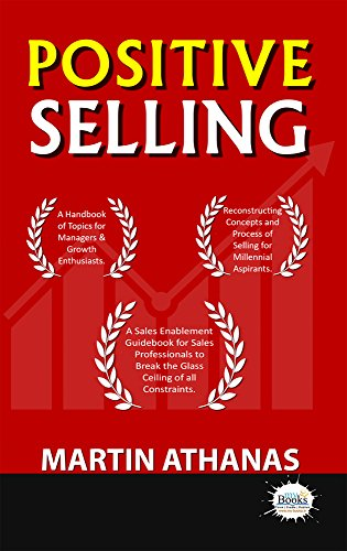 POSITIVE SELLING: Enabling Sales in a Positive Way